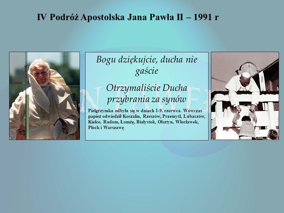 IV Podróż Apostolska Jana Pawła II – 1991 r