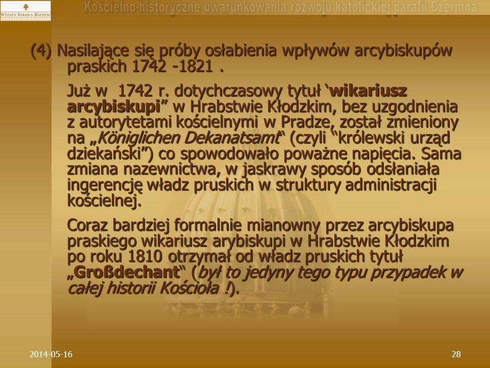 (4) Nasilające się próby osłabienia wpływów arcybiskupów praskich 1742 -1821 .