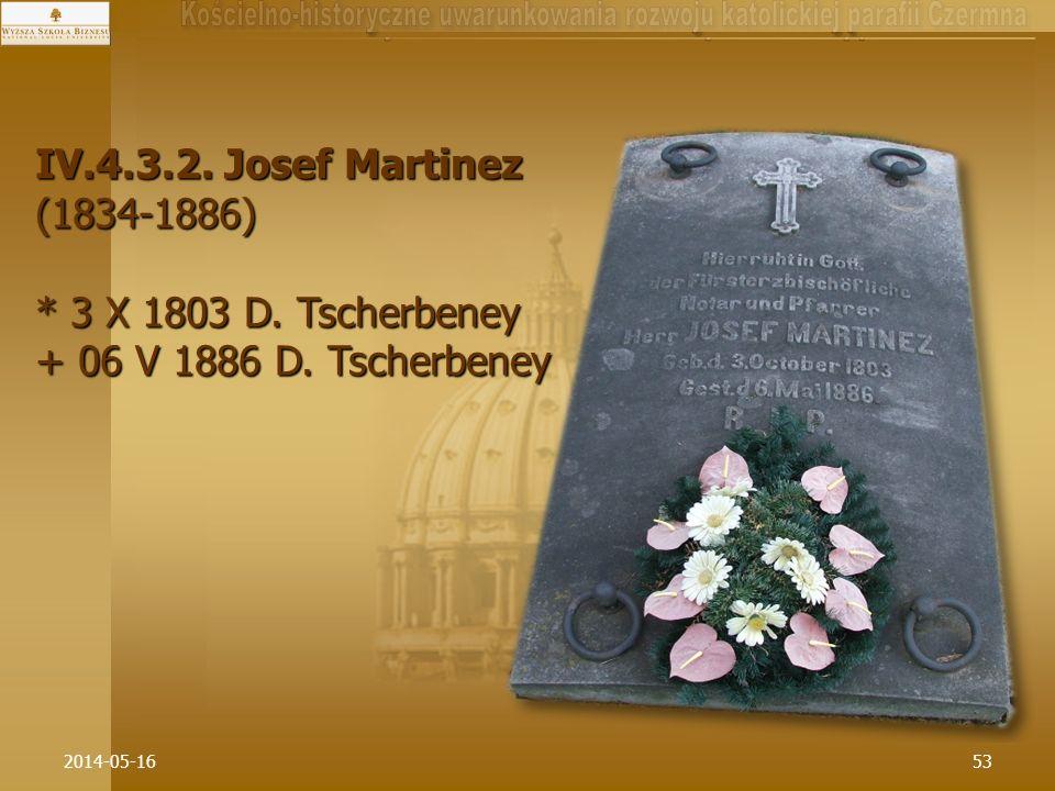 IV.4.3.2. Josef Martinez (1834-1886) * 3 X 1803 D. Tscherbeney