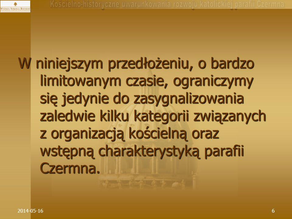 W niniejszym przedłożeniu, o bardzo limitowanym czasie, ograniczymy się jedynie do zasygnalizowania zaledwie kilku kategorii związanych z organizacją kościelną oraz wstępną charakterystyką parafii Czermna.