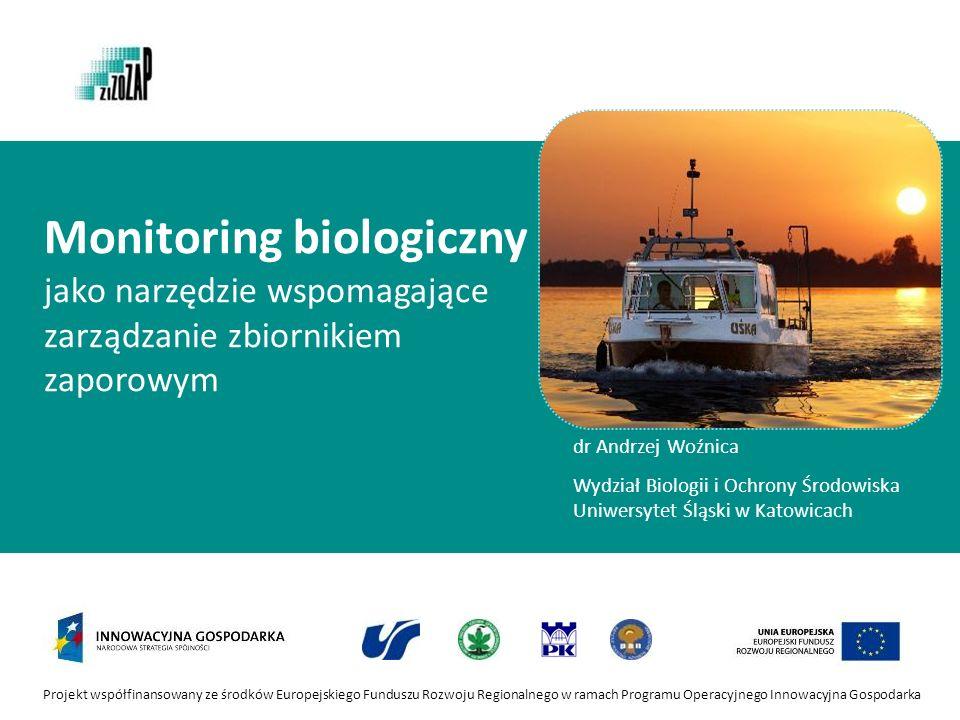 Monitoring biologiczny jako narzędzie wspomagające zarządzanie zbiornikiem zaporowym