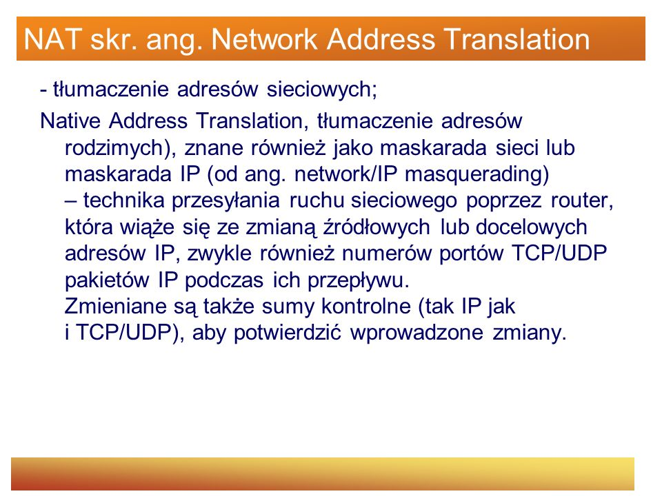 NAT skr. ang. Network Address Translation