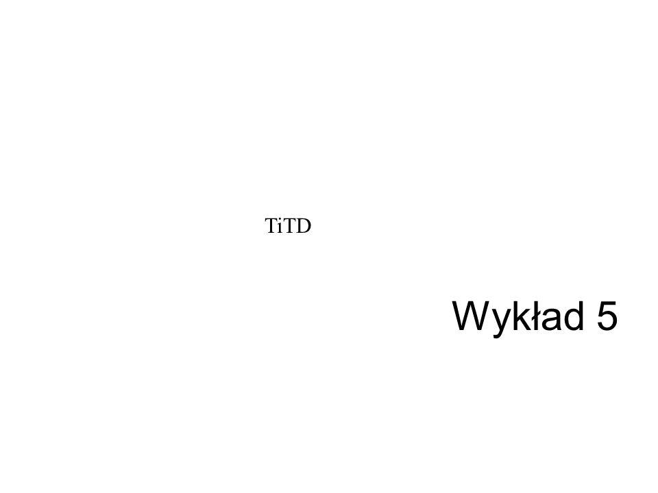 TiTD Wykład 5
