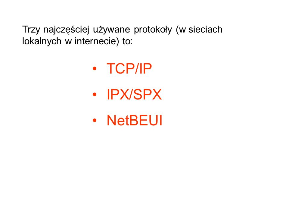 TCP/IP IPX/SPX NetBEUI