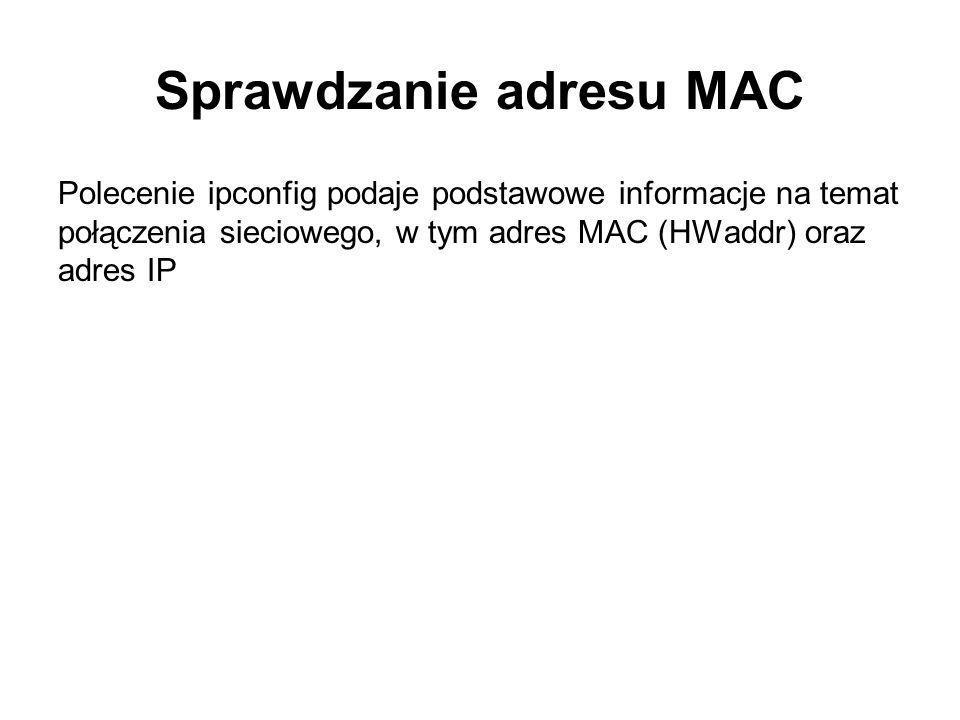 Sprawdzanie adresu MAC
