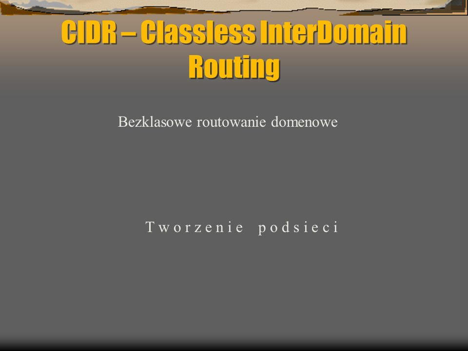 CIDR – Classless InterDomain Routing
