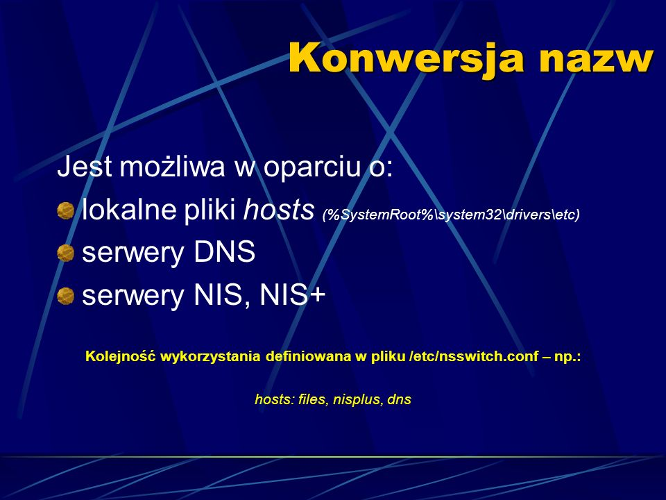 Kolejność wykorzystania definiowana w pliku /etc/nsswitch.conf – np.: