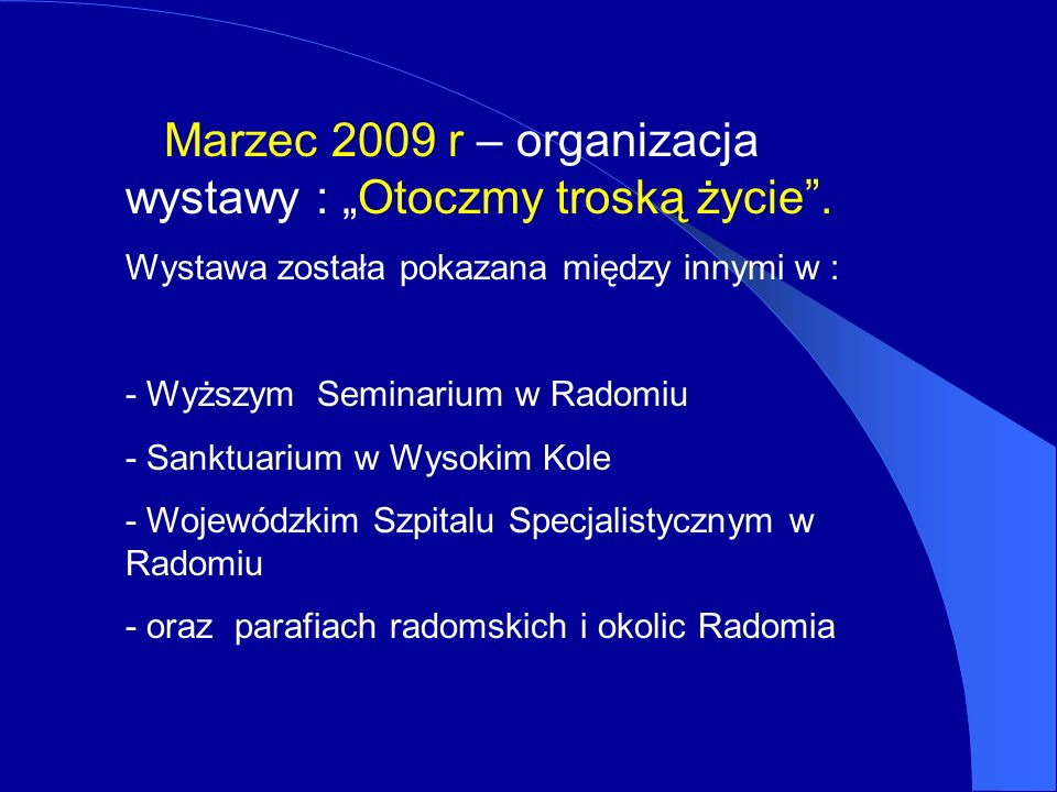 """Marzec 2009 r – organizacja wystawy : """"Otoczmy troską życie ."""