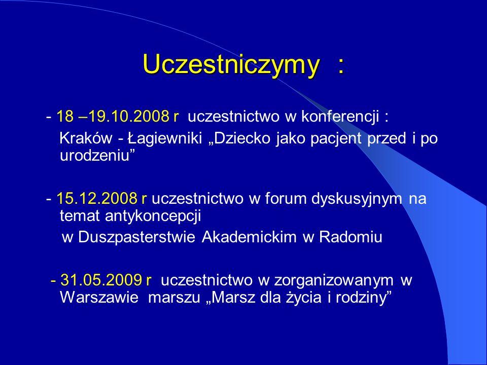 Uczestniczymy : - 18 –19.10.2008 r uczestnictwo w konferencji :