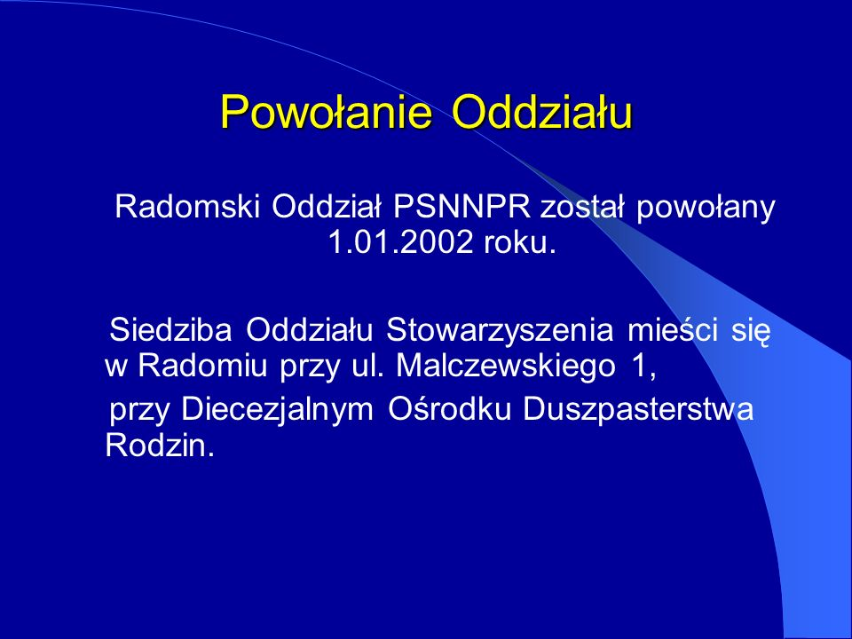 Radomski Oddział PSNNPR został powołany 1.01.2002 roku.