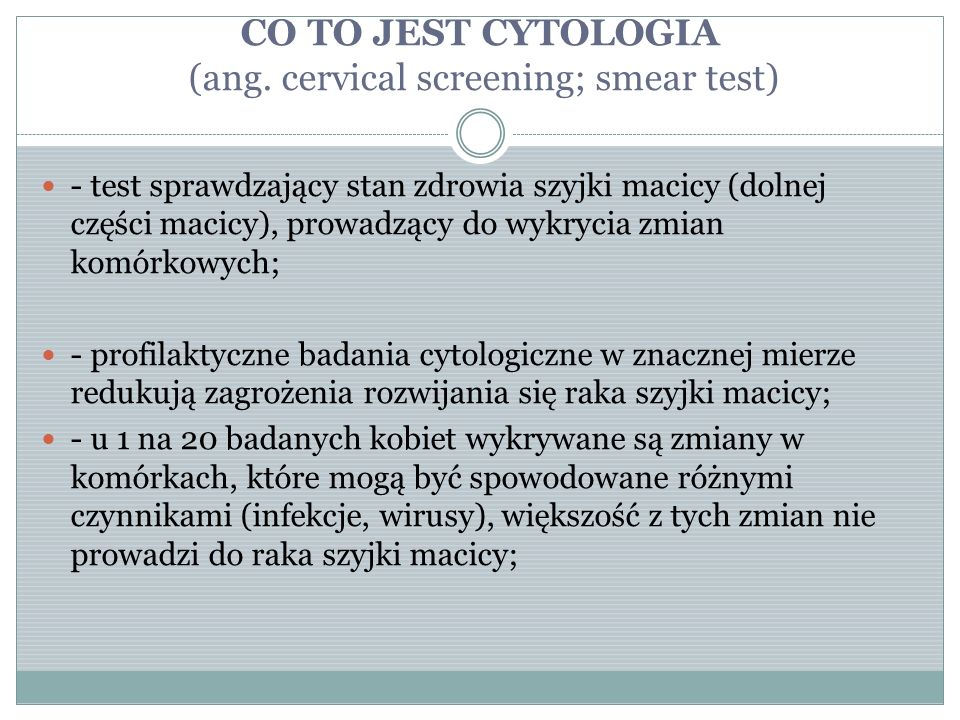 CO TO JEST CYTOLOGIA (ang. cervical screening; smear test)