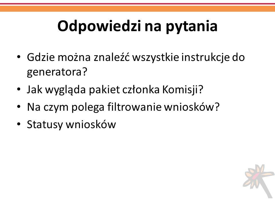 Odpowiedzi na pytania Gdzie można znaleźć wszystkie instrukcje do generatora Jak wygląda pakiet członka Komisji