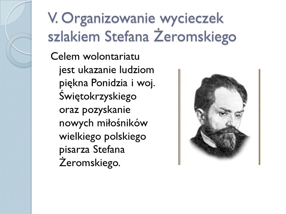 V. Organizowanie wycieczek szlakiem Stefana Żeromskiego