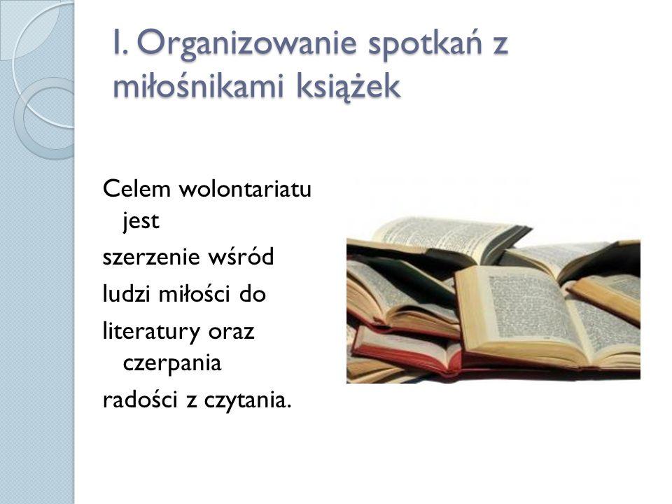I. Organizowanie spotkań z miłośnikami książek