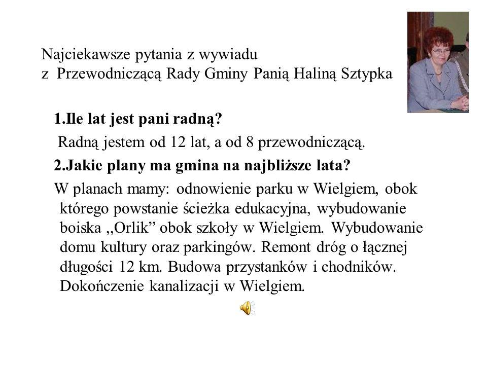 Najciekawsze pytania z wywiadu z Przewodniczącą Rady Gminy Panią Haliną Sztypka
