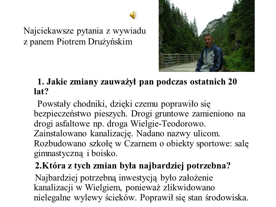Najciekawsze pytania z wywiadu z panem Piotrem Drużyńskim