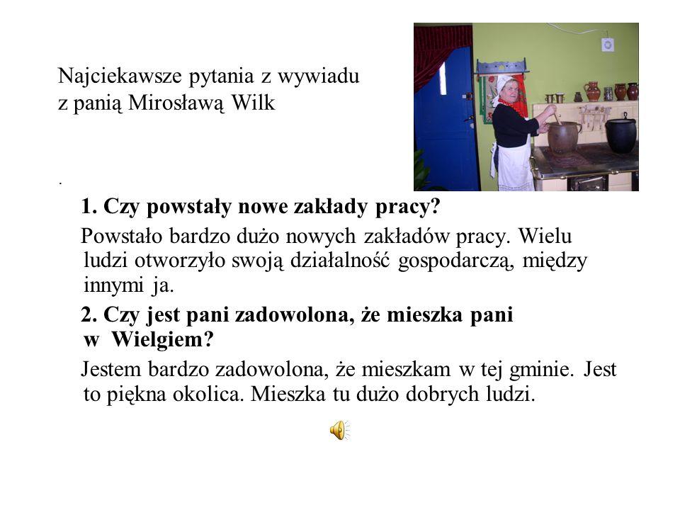 Najciekawsze pytania z wywiadu z panią Mirosławą Wilk