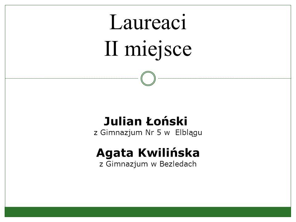 Laureaci II miejsce Julian Łoński z Gimnazjum Nr 5 w Elblągu