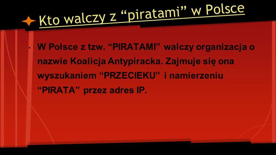 Kto walczy z piratami w Polsce