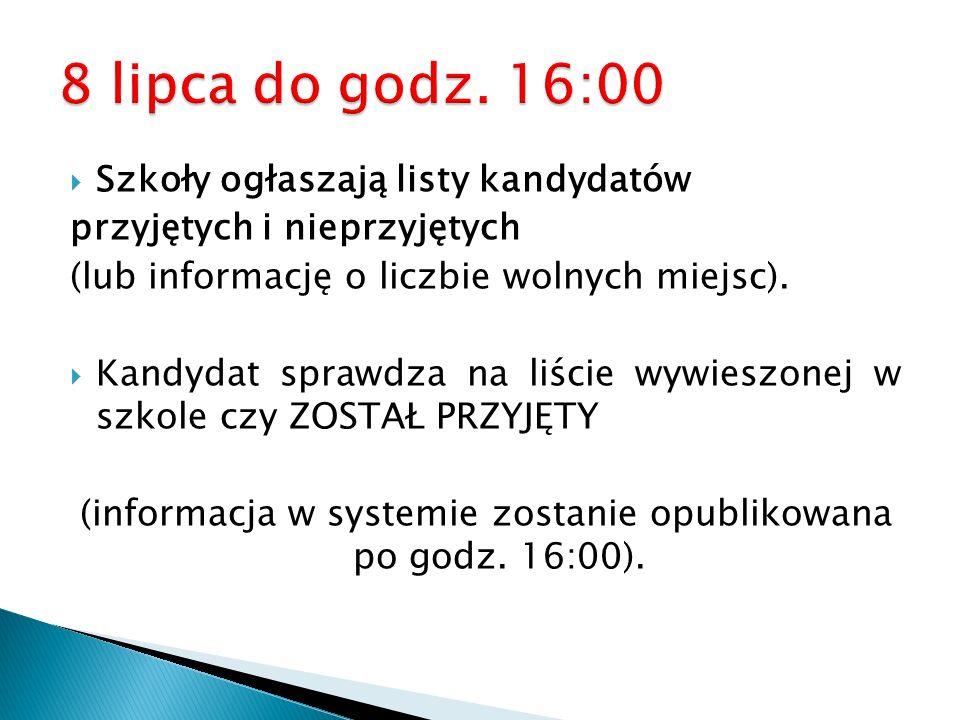 (informacja w systemie zostanie opublikowana po godz. 16:00).