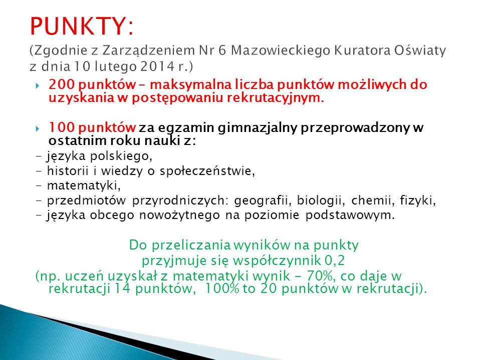 PUNKTY: (Zgodnie z Zarządzeniem Nr 6 Mazowieckiego Kuratora Oświaty z dnia 10 lutego 2014 r.)
