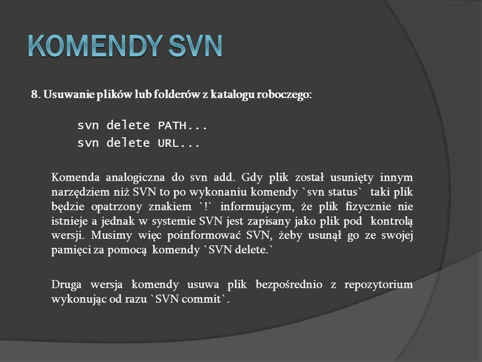 Komendy SVN 8. Usuwanie plików lub folderów z katalogu roboczego: