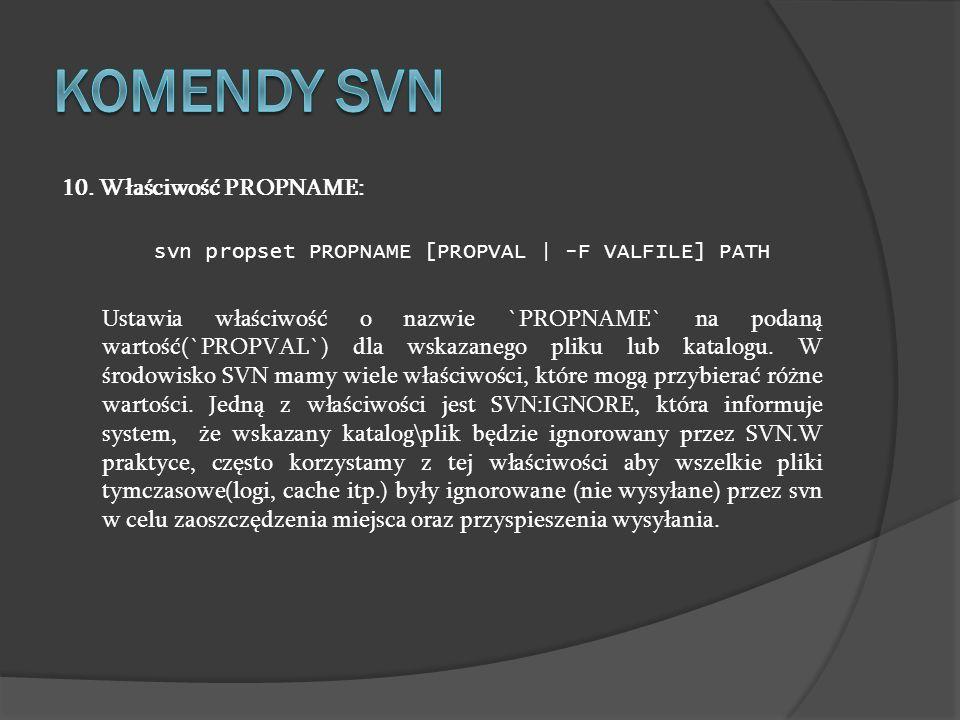 Komendy SVN 10. Właściwość PROPNAME: