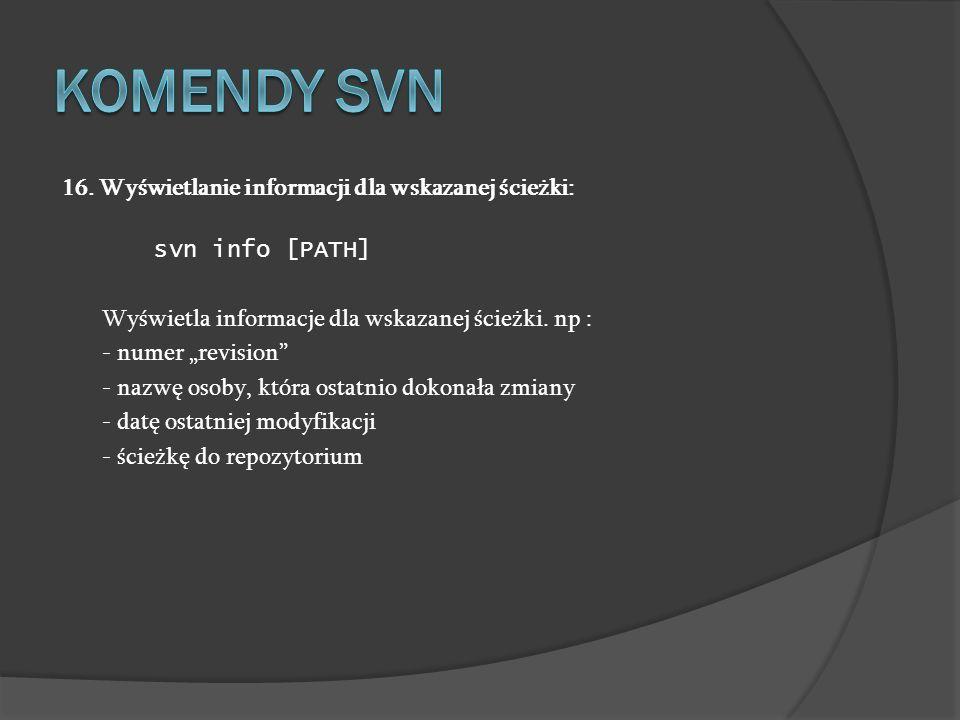 Komendy SVN 16. Wyświetlanie informacji dla wskazanej ścieżki: