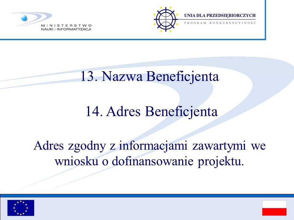 13. Nazwa Beneficjenta 14. Adres Beneficjenta.