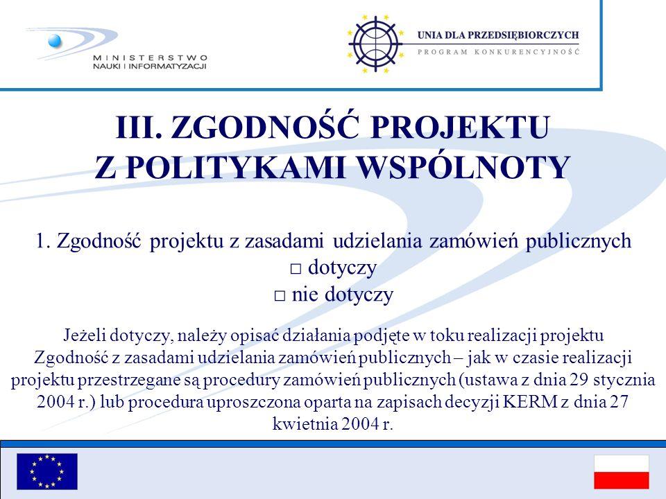 III. ZGODNOŚĆ PROJEKTU Z POLITYKAMI WSPÓLNOTY 1