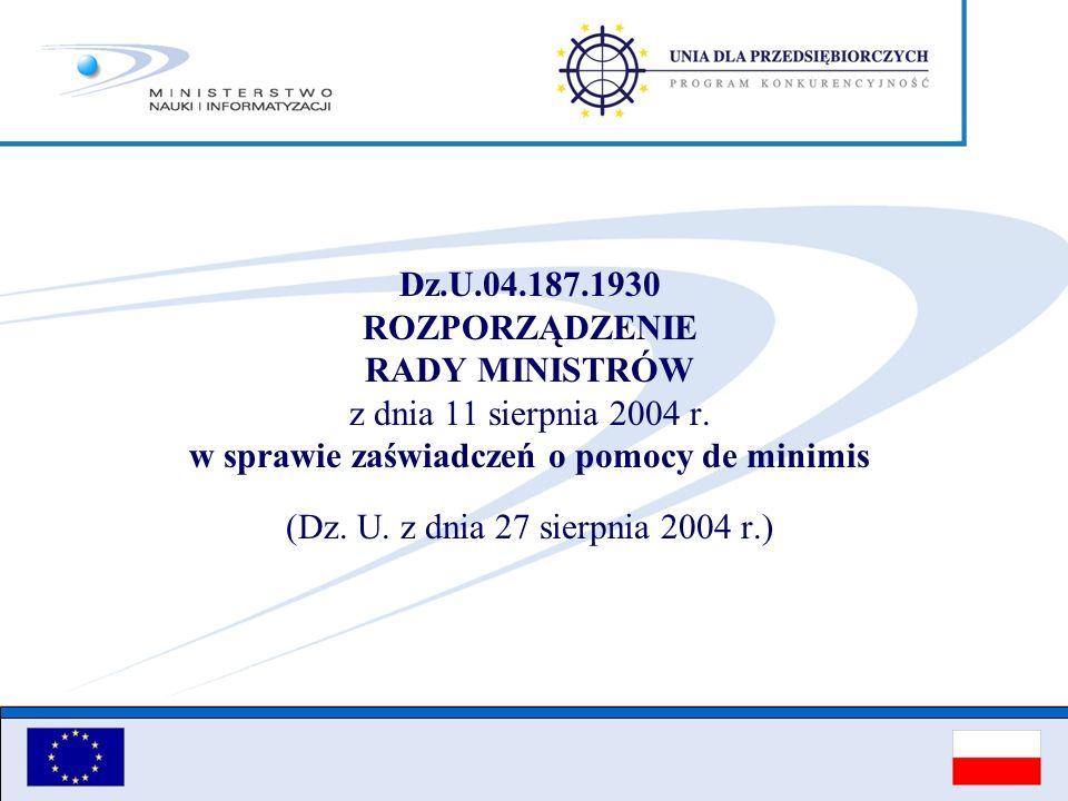 Dz.U.04.187.1930 ROZPORZĄDZENIE RADY MINISTRÓW z dnia 11 sierpnia 2004 r.