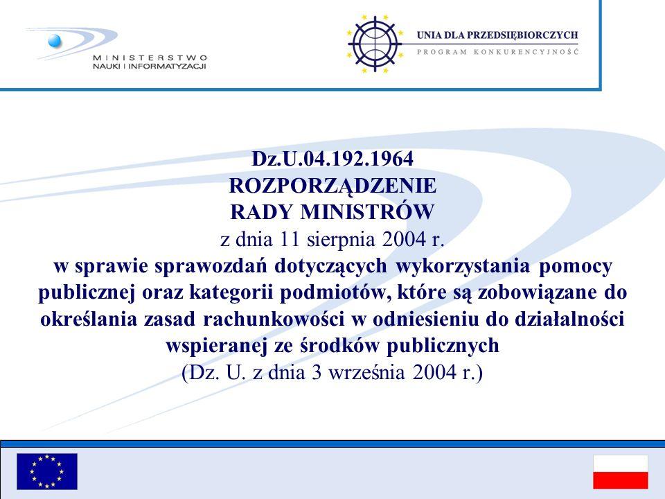 Dz.U.04.192.1964 ROZPORZĄDZENIE RADY MINISTRÓW z dnia 11 sierpnia 2004 r.