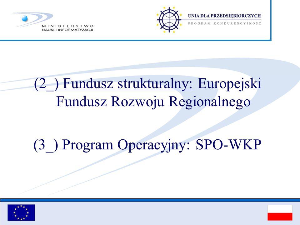 (2_) Fundusz strukturalny: Europejski Fundusz Rozwoju Regionalnego