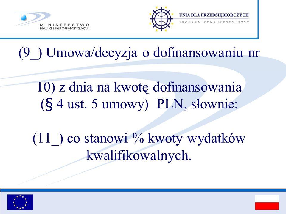 (9_) Umowa/decyzja o dofinansowaniu nr 10) z dnia na kwotę dofinansowania (§ 4 ust.