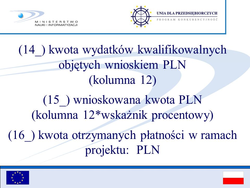 (14_) kwota wydatków kwalifikowalnych objętych wnioskiem PLN