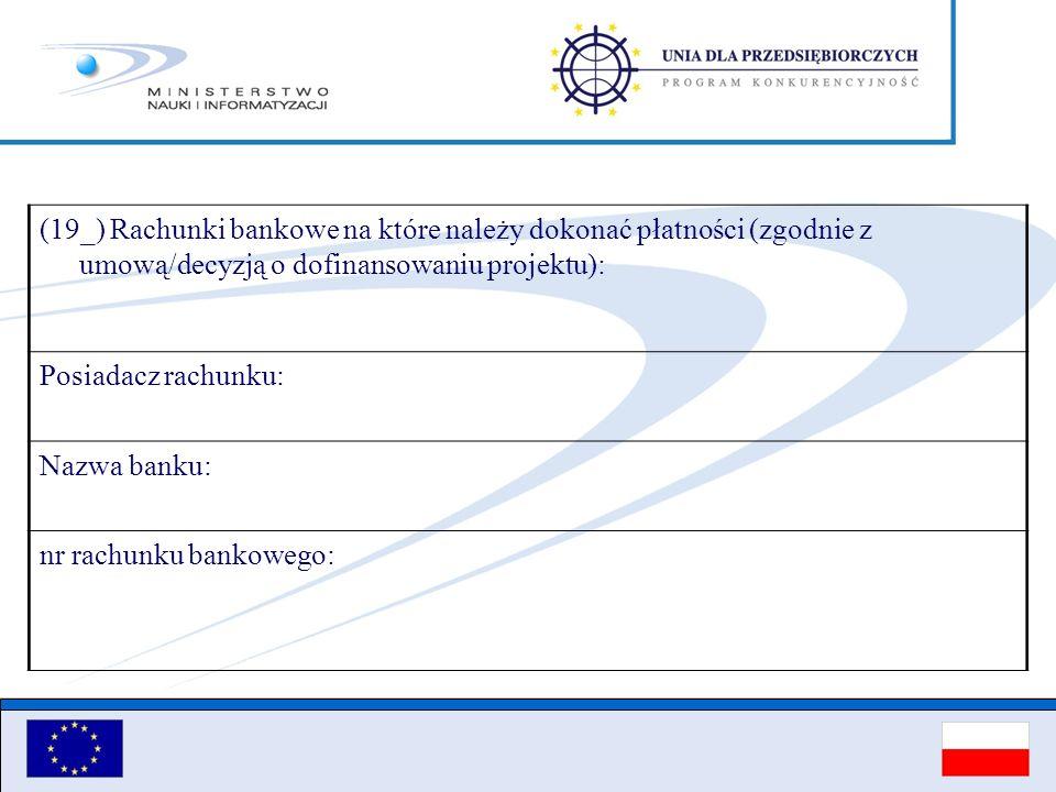 (19_) Rachunki bankowe na które należy dokonać płatności (zgodnie z umową/decyzją o dofinansowaniu projektu):