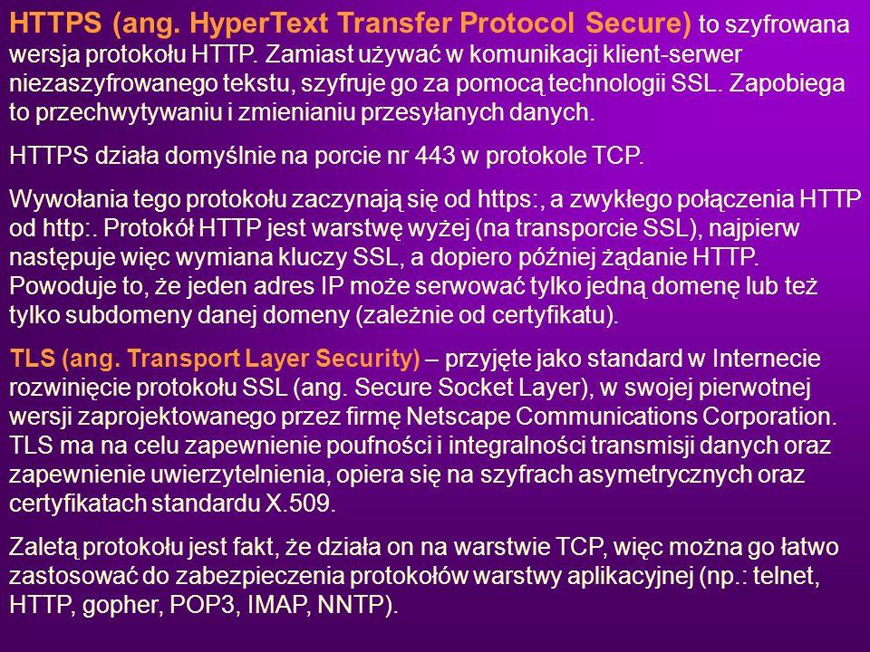 HTTPS (ang. HyperText Transfer Protocol Secure) to szyfrowana wersja protokołu HTTP. Zamiast używać w komunikacji klient-serwer niezaszyfrowanego tekstu, szyfruje go za pomocą technologii SSL. Zapobiega to przechwytywaniu i zmienianiu przesyłanych danych.