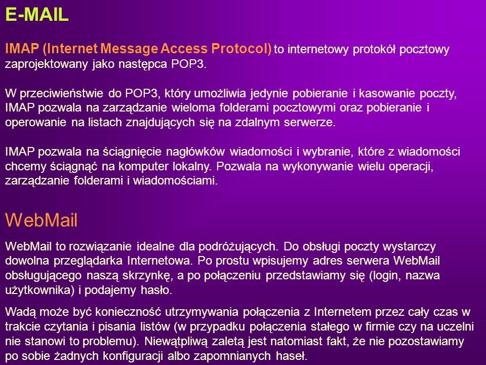 E-MAIL IMAP (Internet Message Access Protocol) to internetowy protokół pocztowy zaprojektowany jako następca POP3.