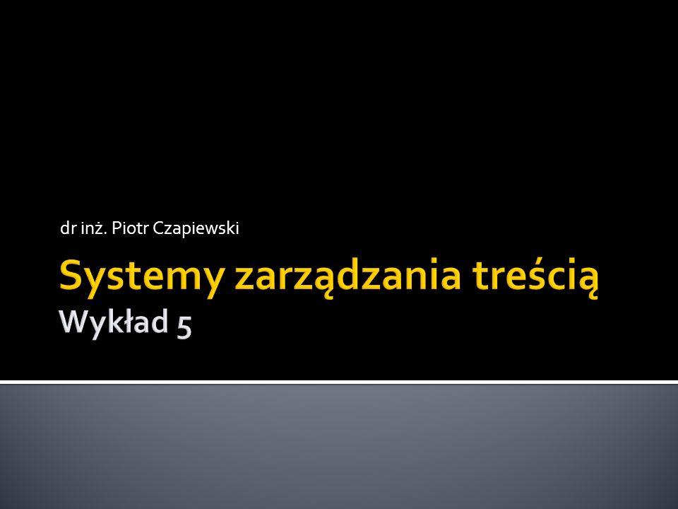Systemy zarządzania treścią Wykład 5