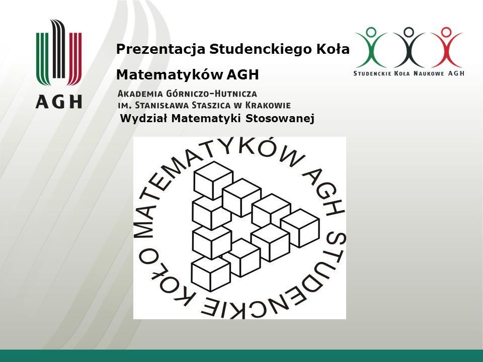 Prezentacja Studenckiego Koła Matematyków AGH