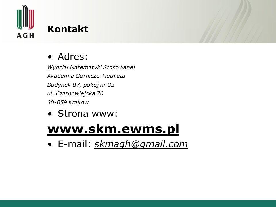 www.skm.ewms.pl Kontakt Adres: Strona www: E-mail: skmagh@gmail.com