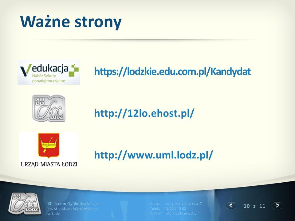 Ważne strony https://lodzkie.edu.com.pl/Kandydat http://12lo.ehost.pl/