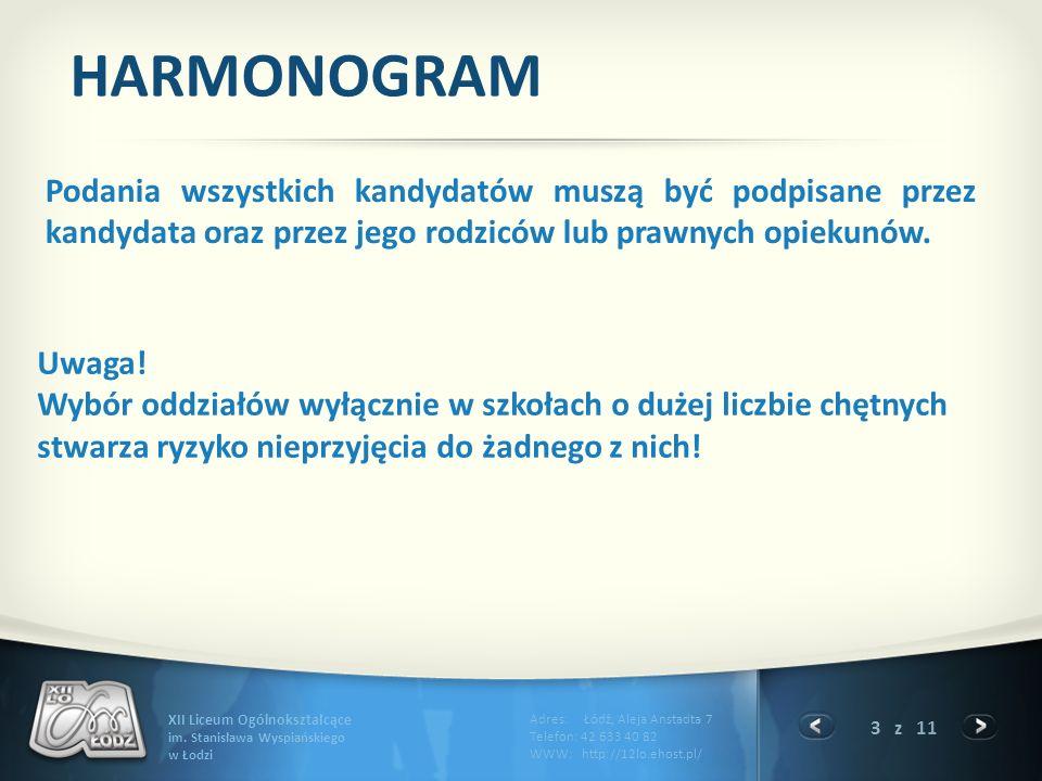 HARMONOGRAM Podania wszystkich kandydatów muszą być podpisane przez kandydata oraz przez jego rodziców lub prawnych opiekunów.