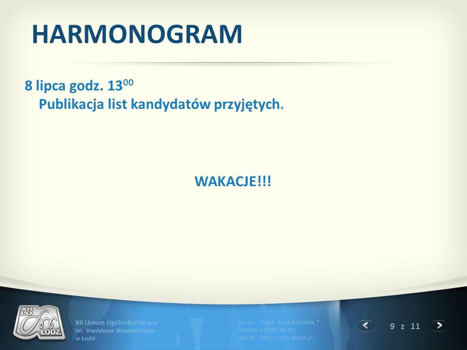 HARMONOGRAM 8 lipca godz. 1300 Publikacja list kandydatów przyjętych. WAKACJE!!!