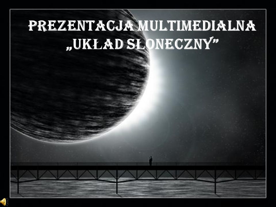 """PREZENTACJA MULTIMEDIALNA """"UKŁAD SŁONECZNY"""