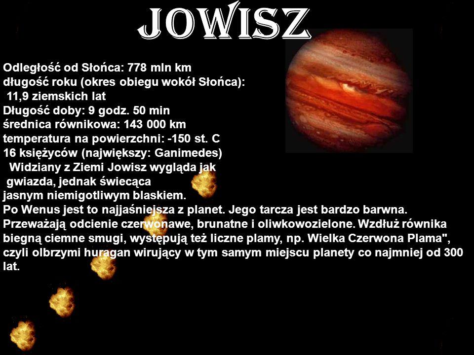JOWISZ Odległość od Słońca: 778 mln km