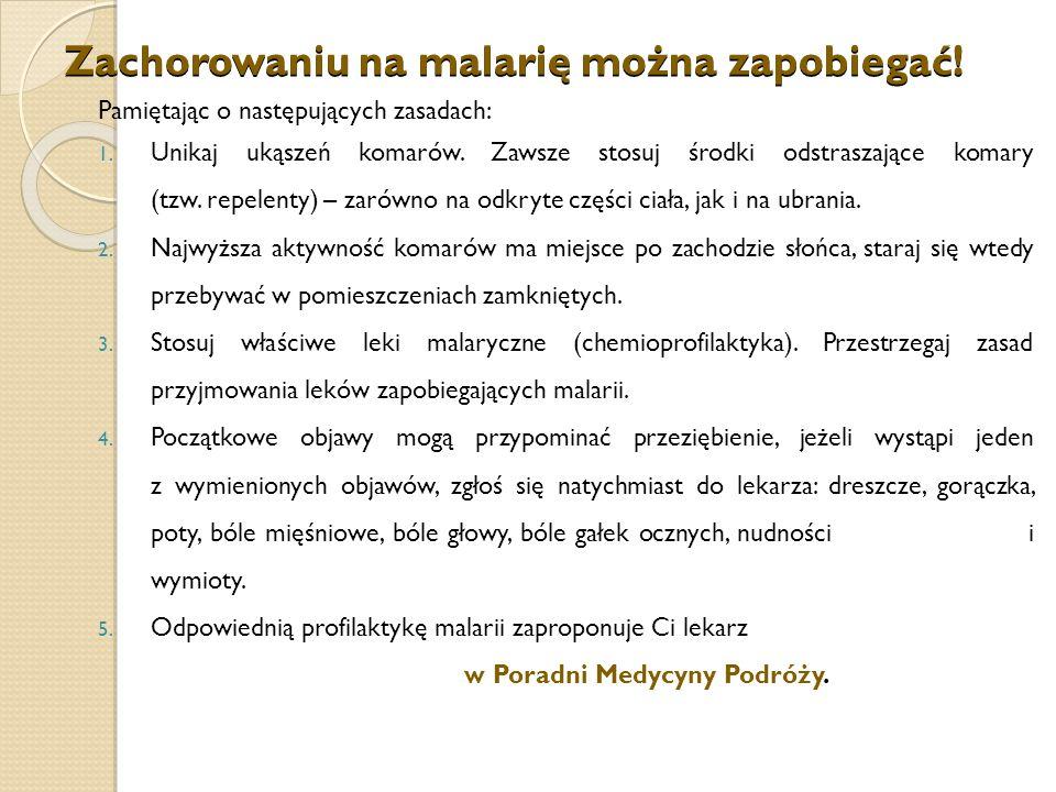 Zachorowaniu na malarię można zapobiegać!