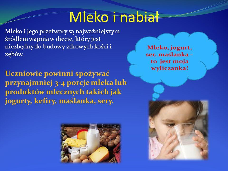 Mleko i nabiał Mleko i jego przetwory są najważniejszym źródłem wapnia w diecie, który jest niezbędny do budowy zdrowych kości i zębów.