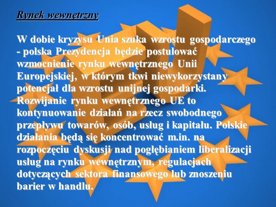 Rynek wewnętrzny W dobie kryzysu Unia szuka wzrostu gospodarczego - polska Prezydencja będzie postulować wzmocnienie rynku wewnętrznego Unii Europejskiej, w którym tkwi niewykorzystany potencjał dla wzrostu unijnej gospodarki.