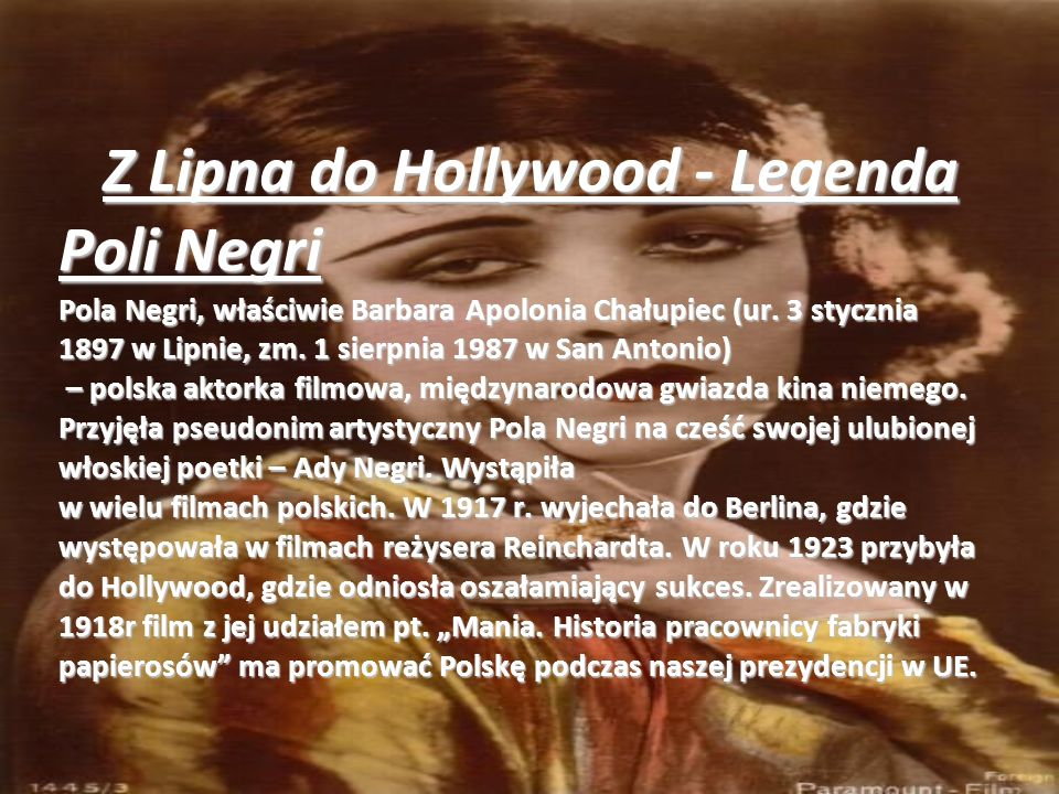 Z Lipna do Hollywood - Legenda Poli Negri Pola Negri, właściwie Barbara Apolonia Chałupiec (ur.